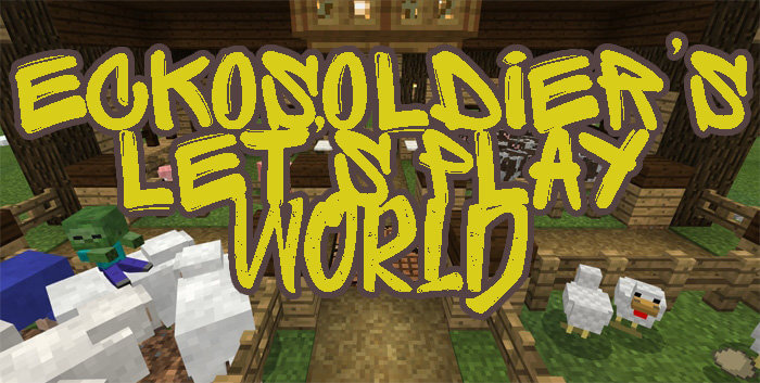 EckoSoldier's Let's Play World скриншот 1