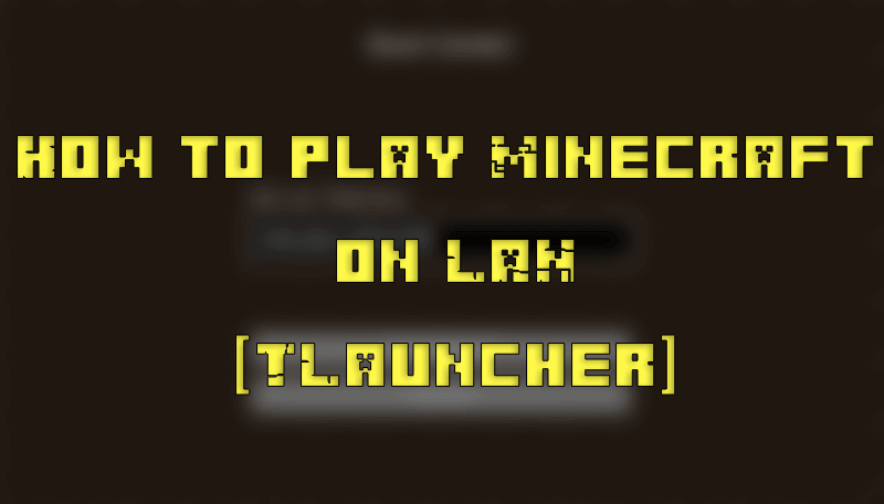 How to play Minecraft on LAN TLauncher